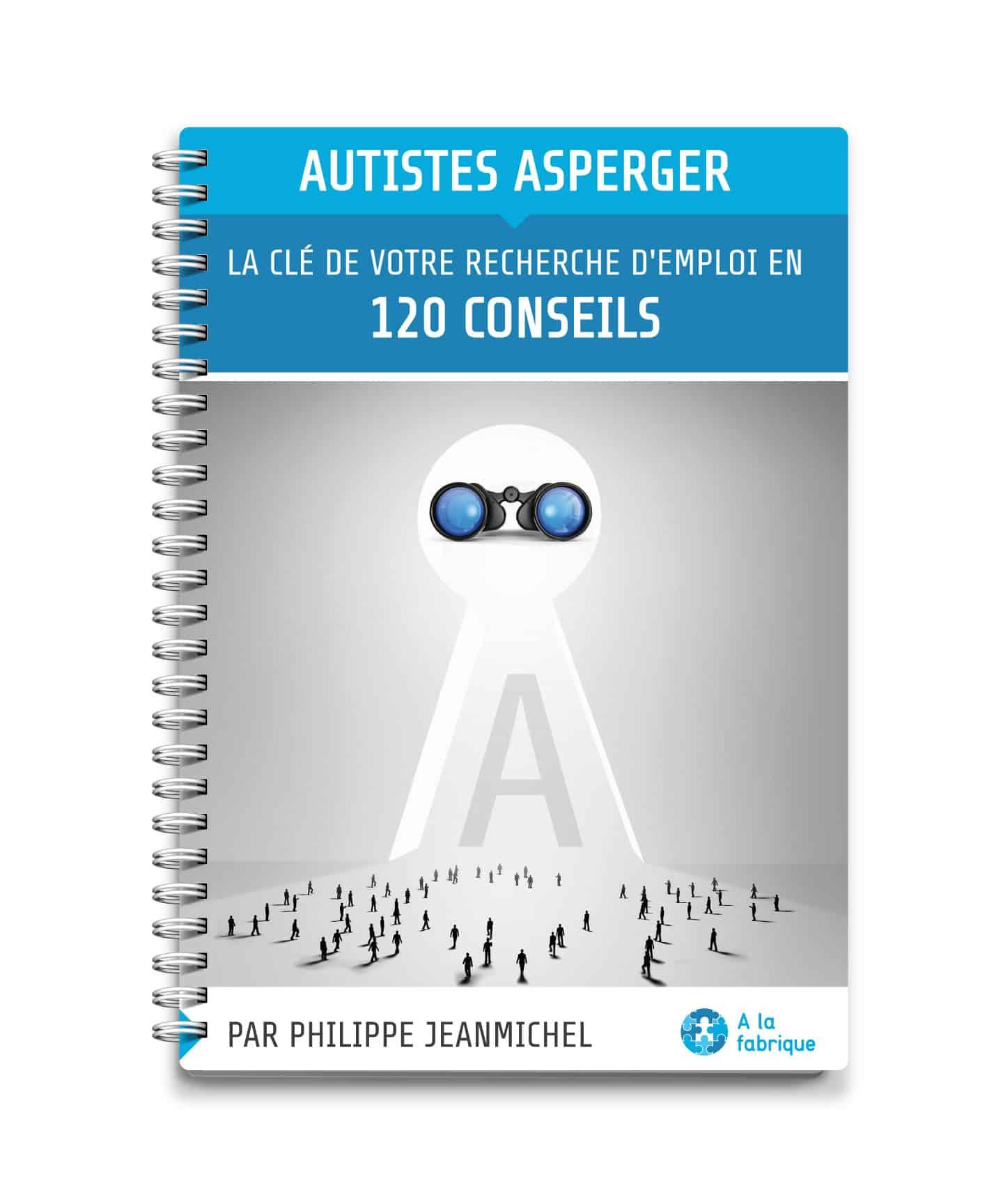 Couverture du livre Autistes Asperger - La clé de votre recherche d'emploi